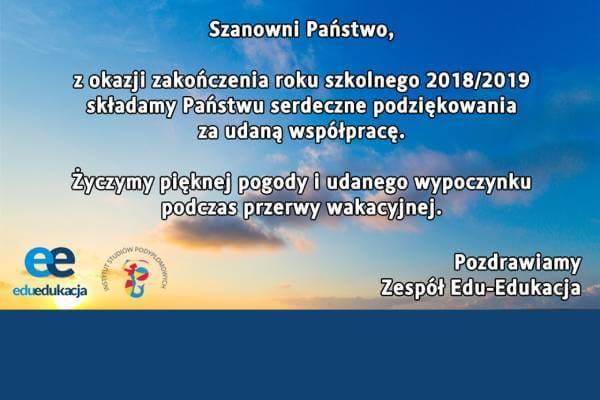 Szanowni Państwo, z okazji zakończenia roku szkolnego 2018/2019...